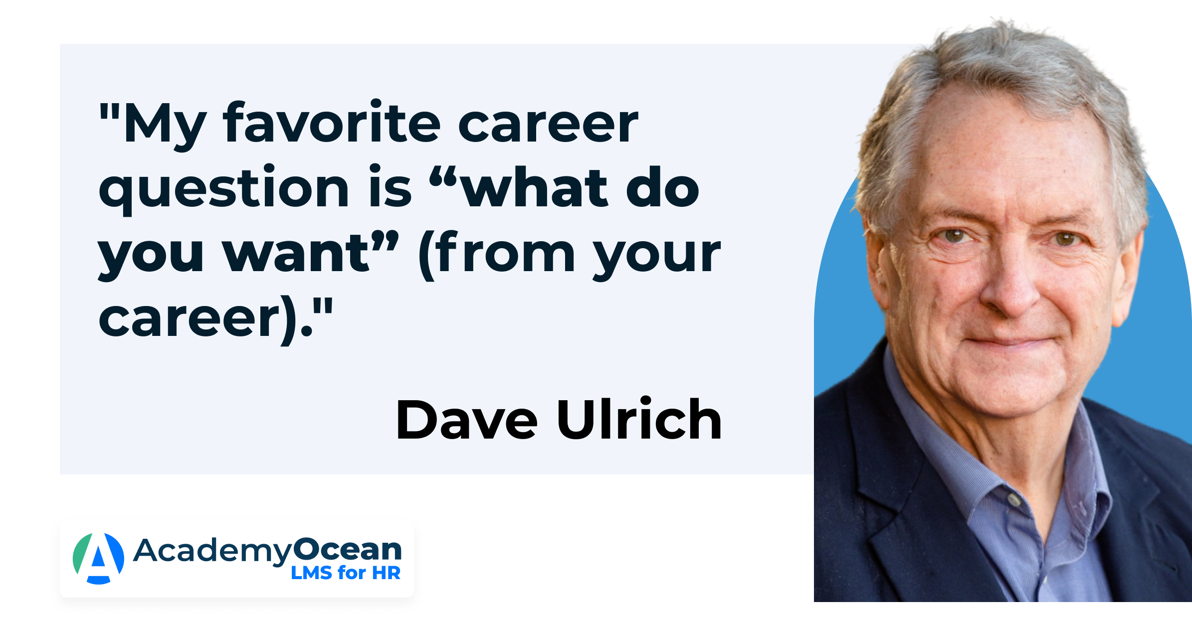 Dave Ulrich's quote from an interview 2021