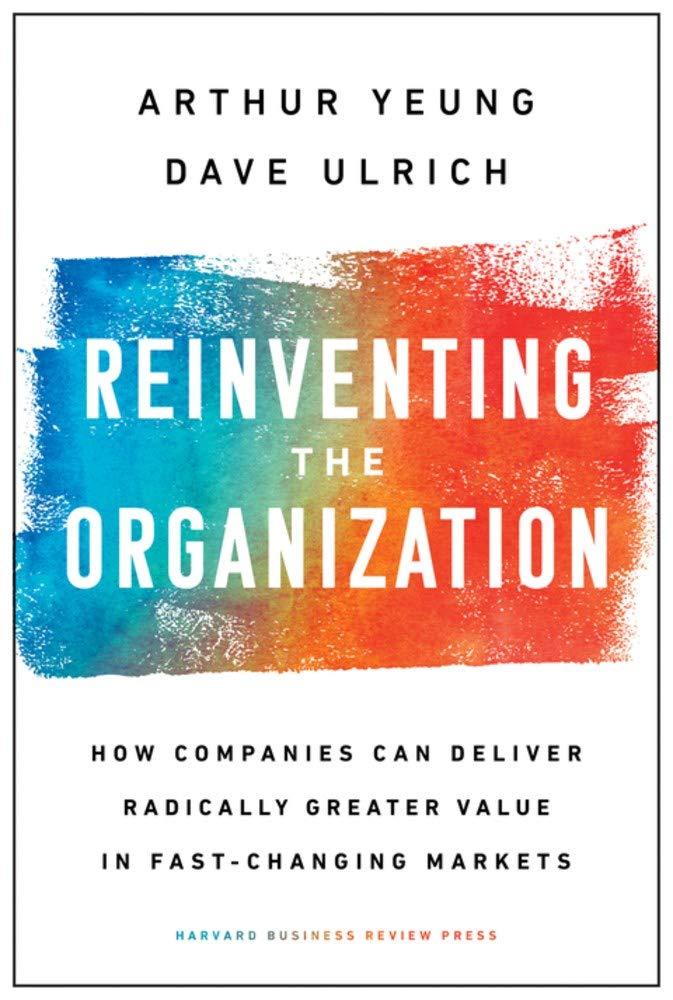 """Reinventing the Organization"""